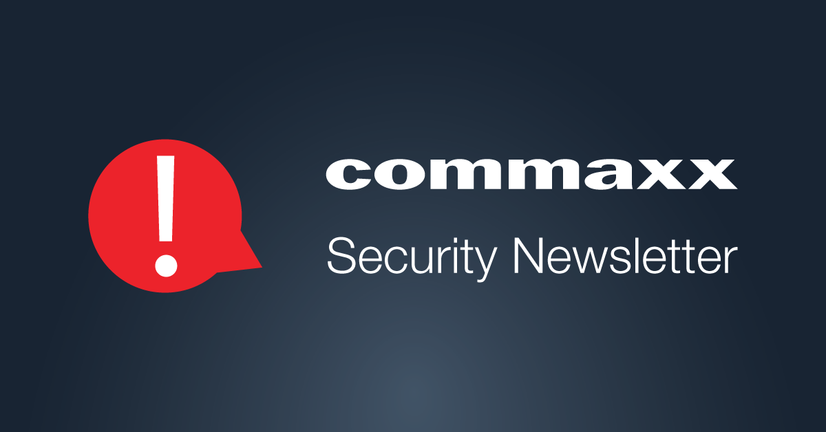 Commaxx Security Newsletter